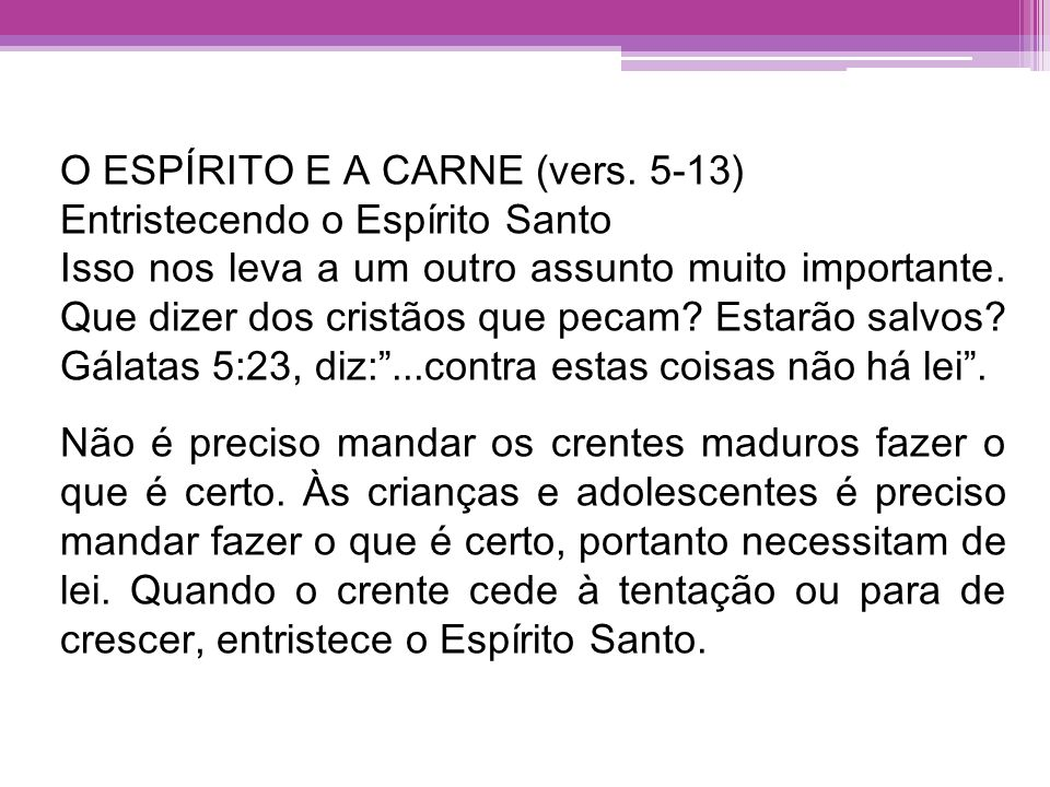 O ESPÍRITO E A CARNE (vers. 5-13)