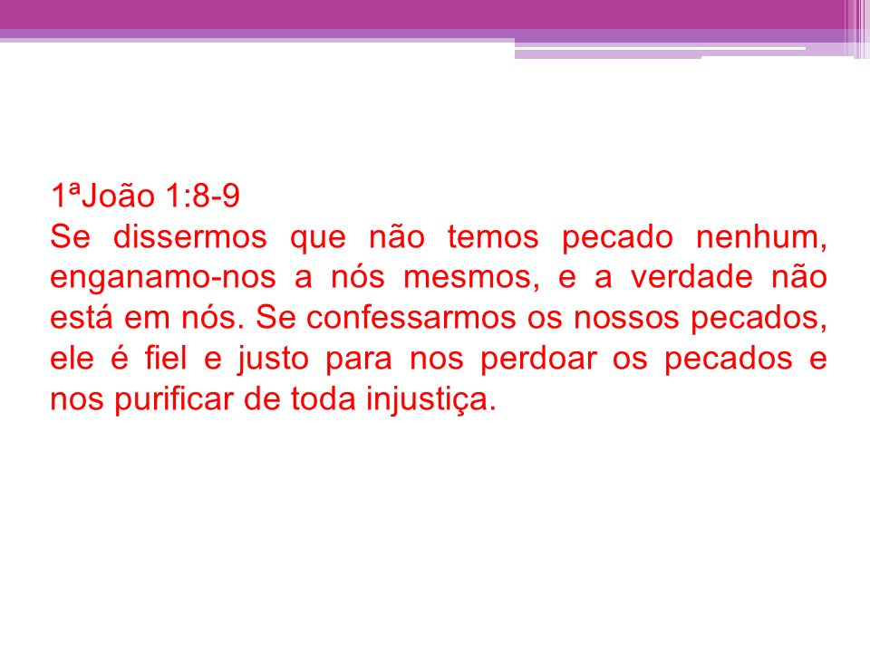 1ªJoão 1:8-9