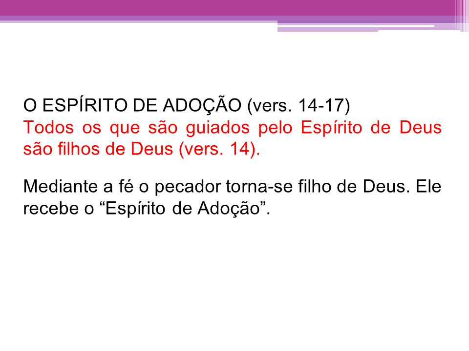 O ESPÍRITO DE ADOÇÃO (vers. 14-17)