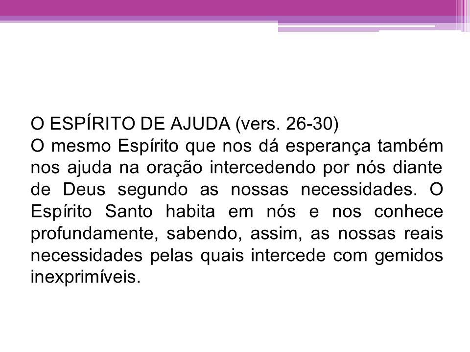 O ESPÍRITO DE AJUDA (vers. 26-30)