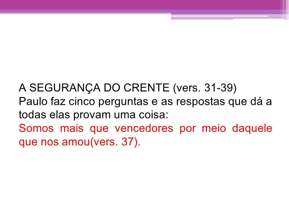 A SEGURANÇA DO CRENTE (vers. 31-39)