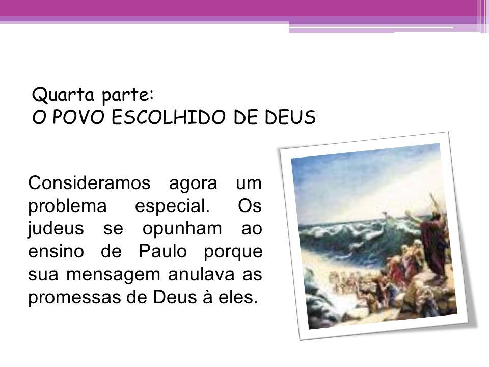 Quarta parte:O POVO ESCOLHIDO DE DEUS.
