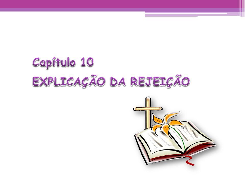Capítulo 10 EXPLICAÇÃO DA REJEIÇÃO