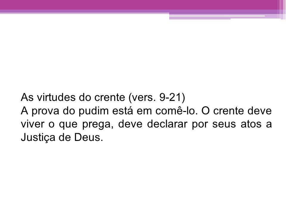 As virtudes do crente (vers. 9-21)