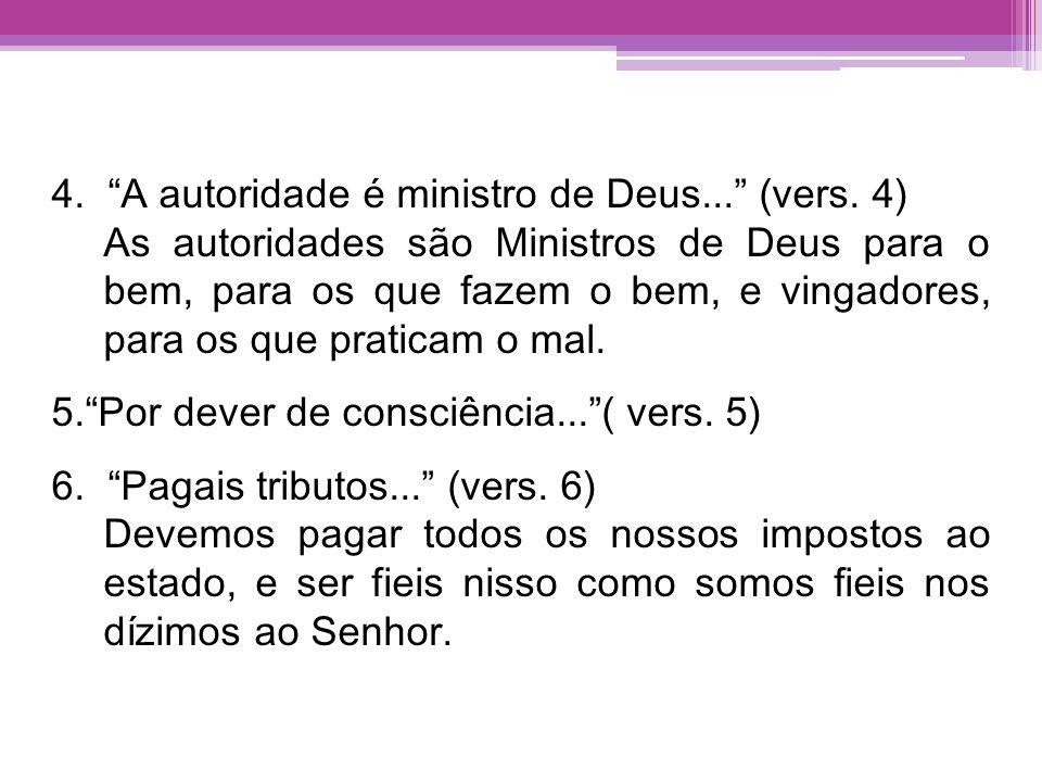4. A autoridade é ministro de Deus... (vers. 4)