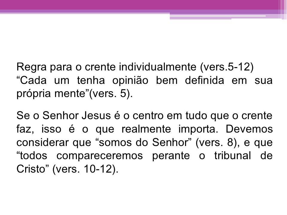 Regra para o crente individualmente (vers.5-12)
