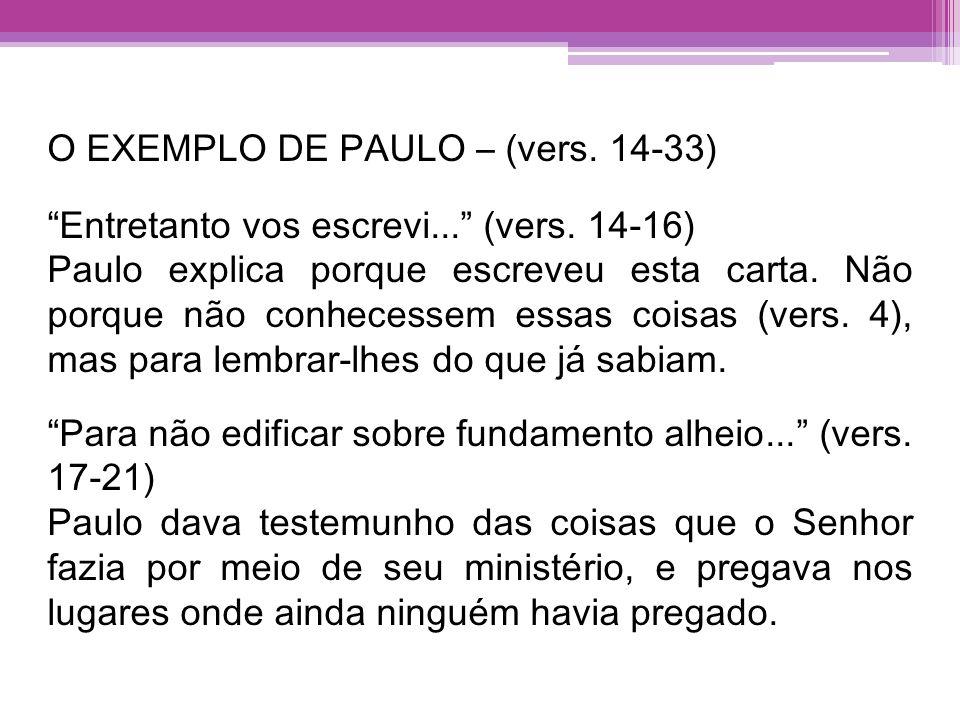 O EXEMPLO DE PAULO – (vers. 14-33)