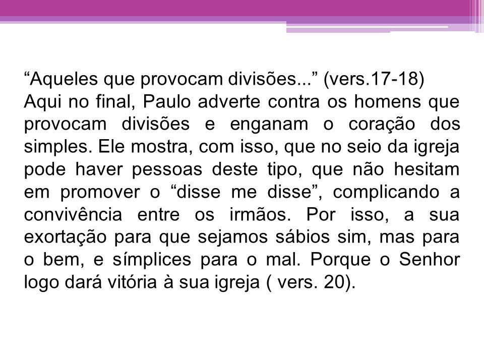 Aqueles que provocam divisões... (vers.17-18)