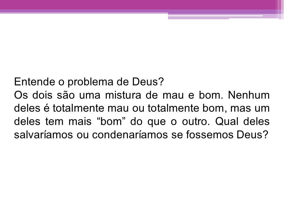 Entende o problema de Deus