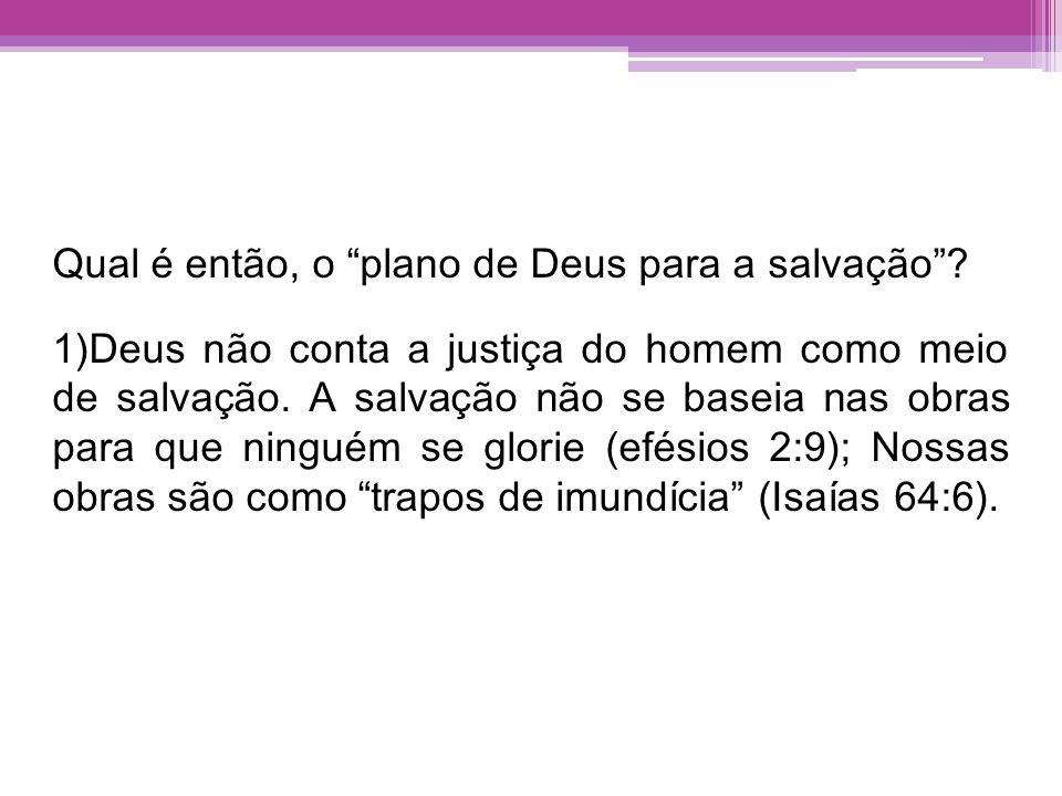 Qual é então, o plano de Deus para a salvação