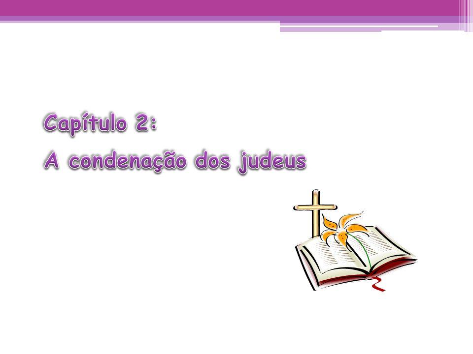 Capítulo 2: A condenação dos judeus