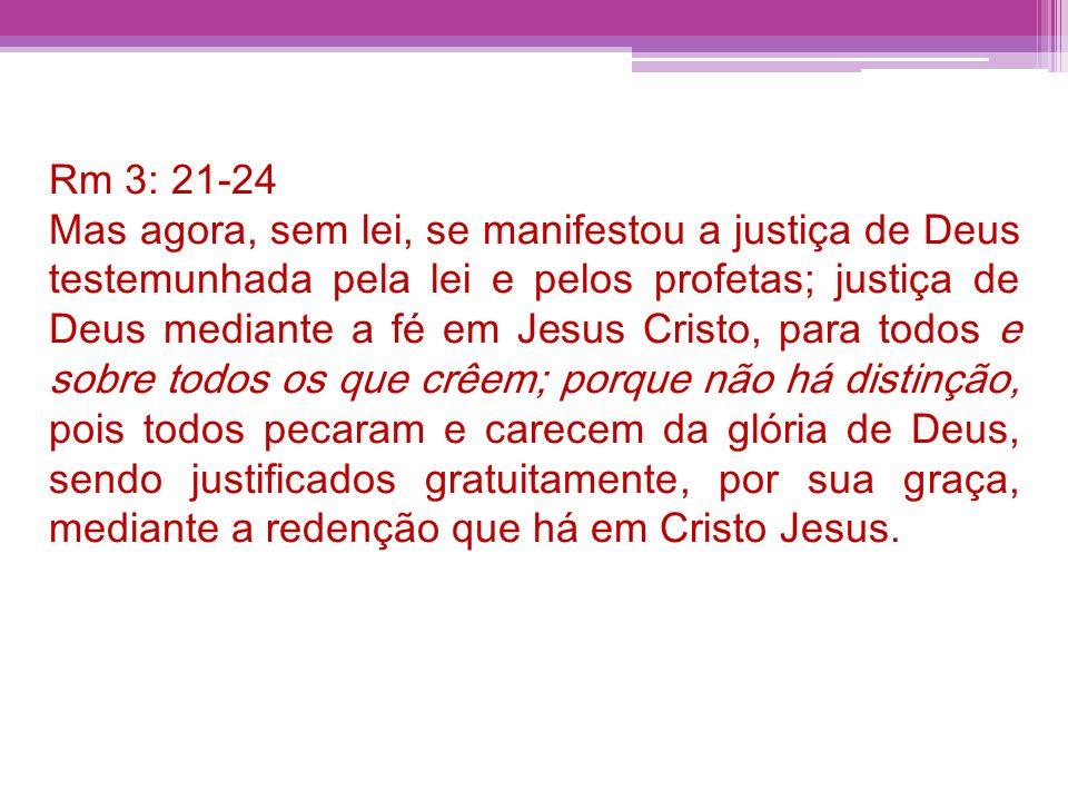Rm 3: 21-24