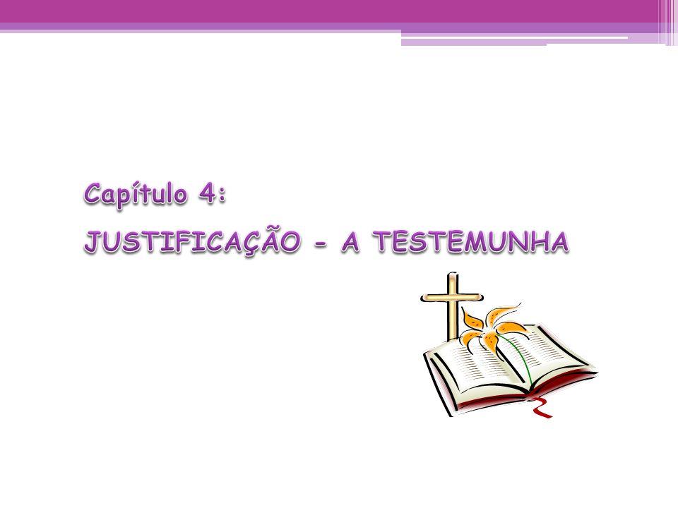 Capítulo 4: JUSTIFICAÇÃO - A TESTEMUNHA