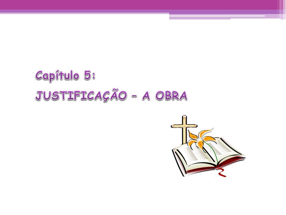 Capítulo 5: JUSTIFICAÇÃO – A OBRA