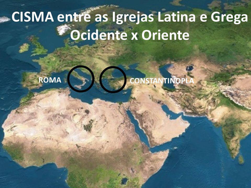 CISMA entre as Igrejas Latina e Grega