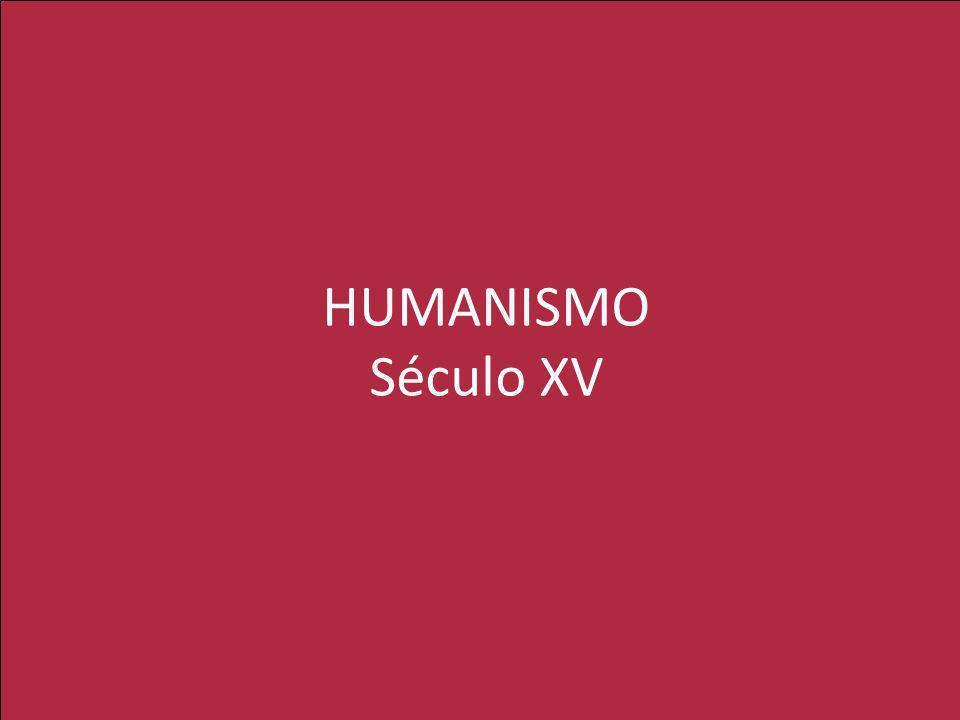 HUMANISMO Século XV