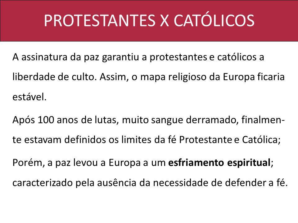 PROTESTANTES X CATÓLICOS