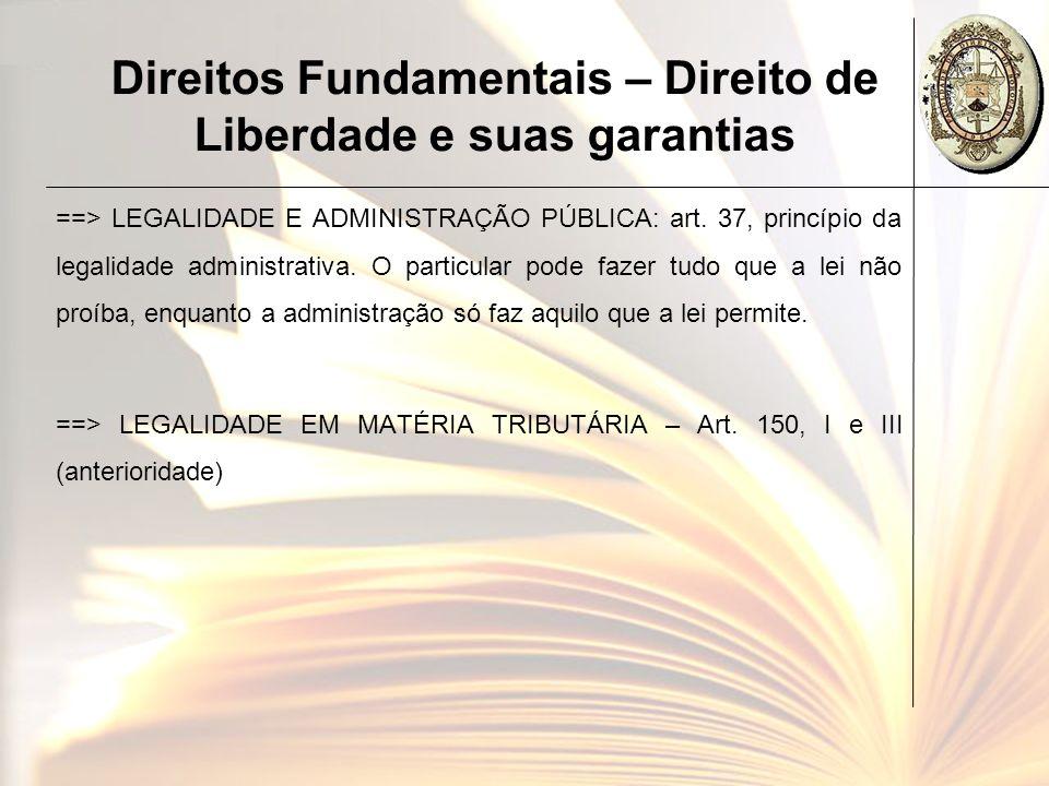 Direitos Fundamentais – Direito de Liberdade e suas garantias