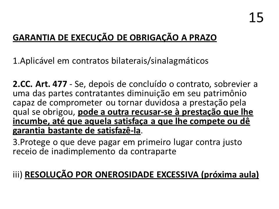 15 GARANTIA DE EXECUÇÃO DE OBRIGAÇÃO A PRAZO