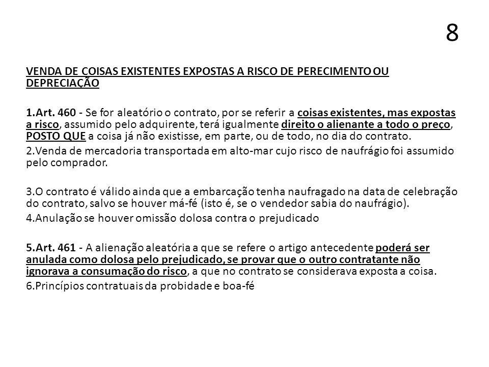 8VENDA DE COISAS EXISTENTES EXPOSTAS A RISCO DE PERECIMENTO OU DEPRECIAÇÃO.
