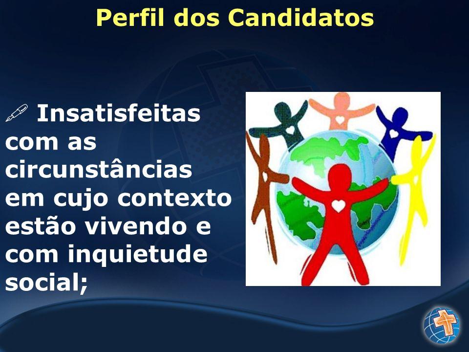 Perfil dos Candidatos Insatisfeitas com as circunstâncias.