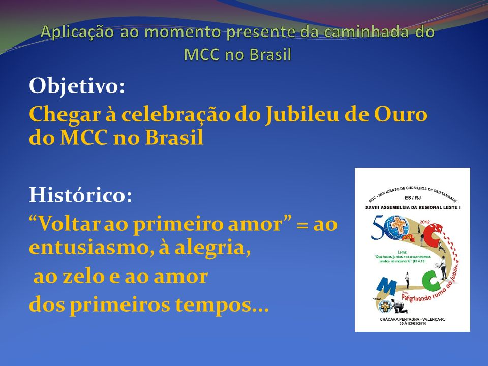 Aplicação ao momento presente da caminhada do MCC no Brasil