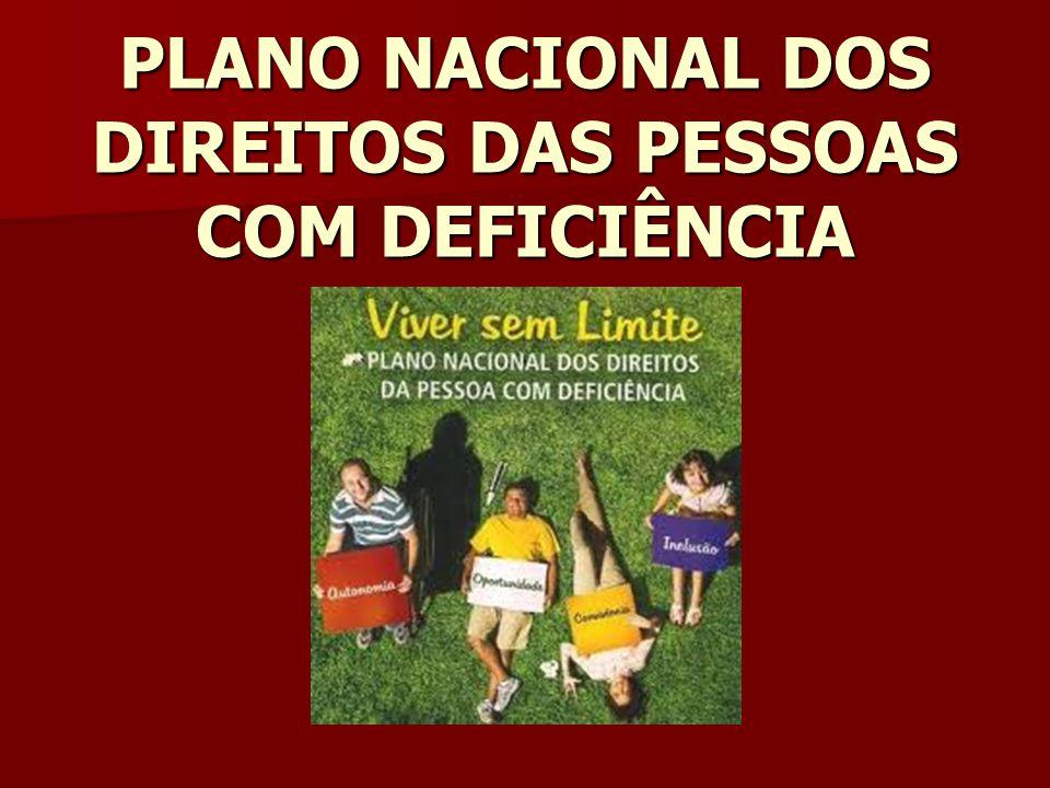 PLANO NACIONAL DOS DIREITOS DAS PESSOAS COM DEFICIÊNCIA