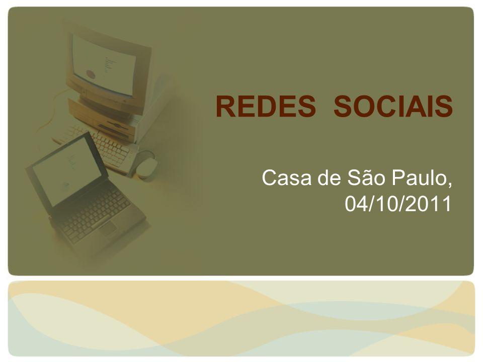 REDES SOCIAIS Casa de São Paulo, 04/10/2011