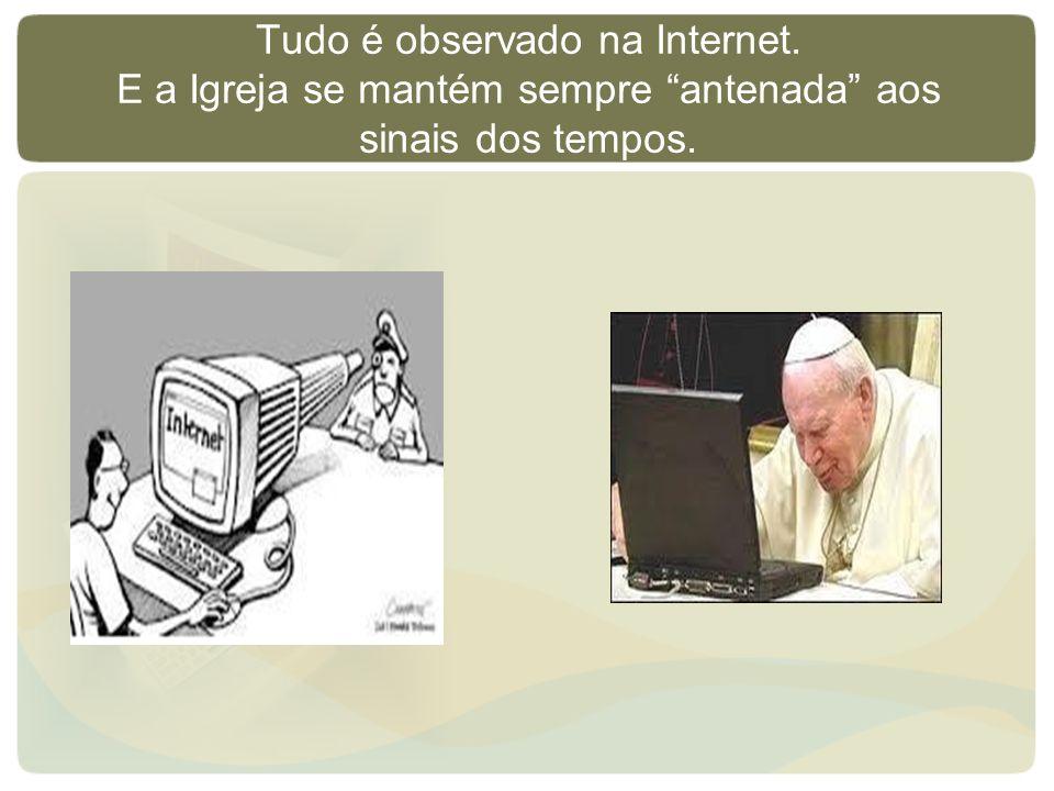 Tudo é observado na Internet