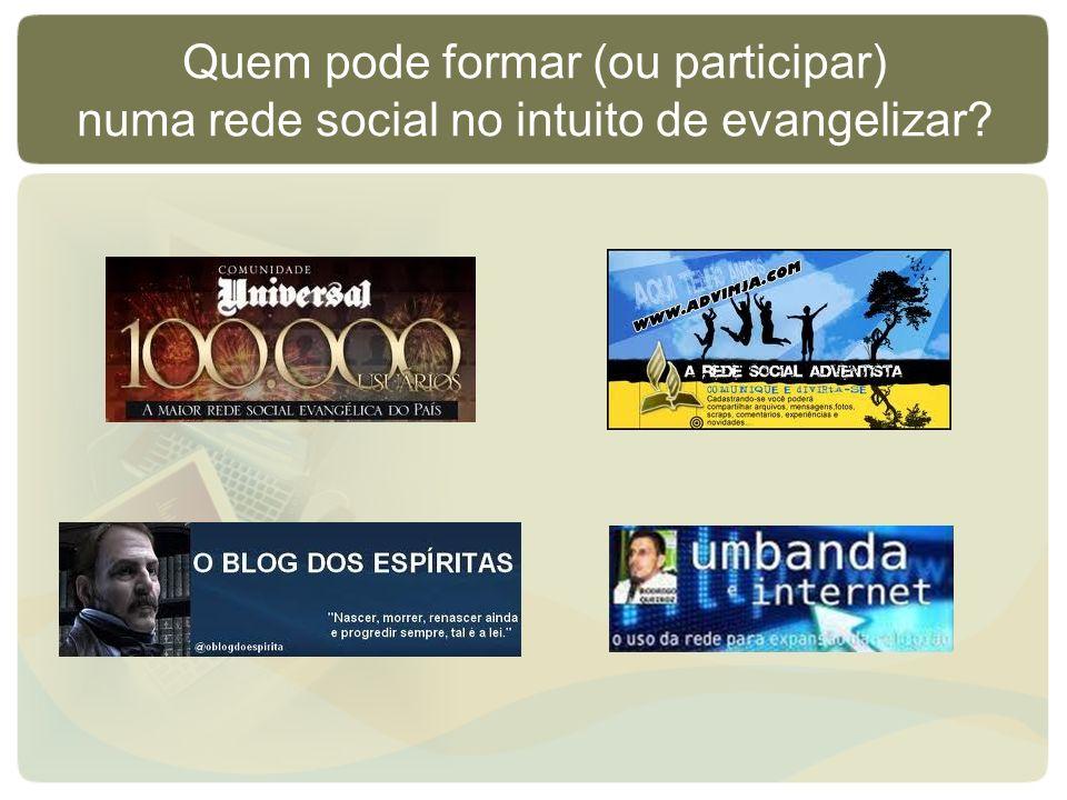 Quem pode formar (ou participar) numa rede social no intuito de evangelizar