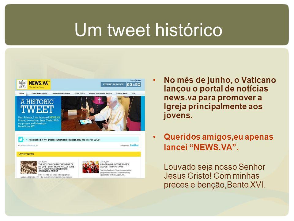 Um tweet histórico No mês de junho, o Vaticano lançou o portal de notícias news.va para promover a Igreja principalmente aos jovens.