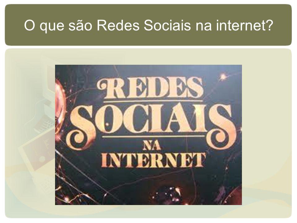 O que são Redes Sociais na internet
