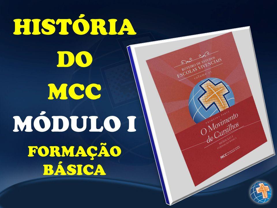 HISTÓRIA DO MCC MÓDULO I FORMAÇÃO BÁSICA