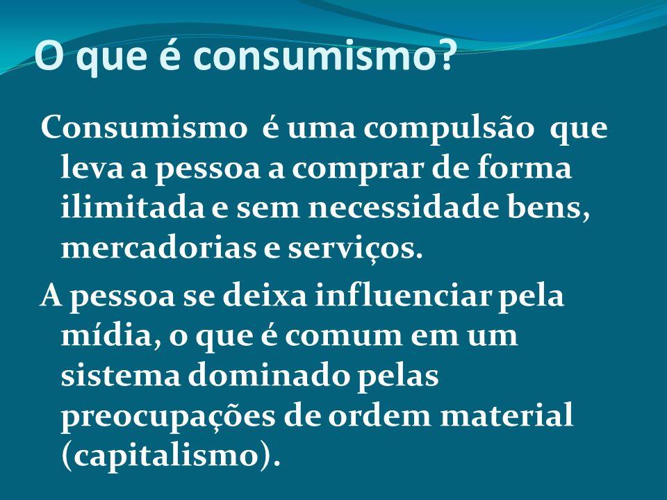 O que é consumismo