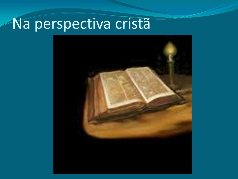 Na perspectiva cristã