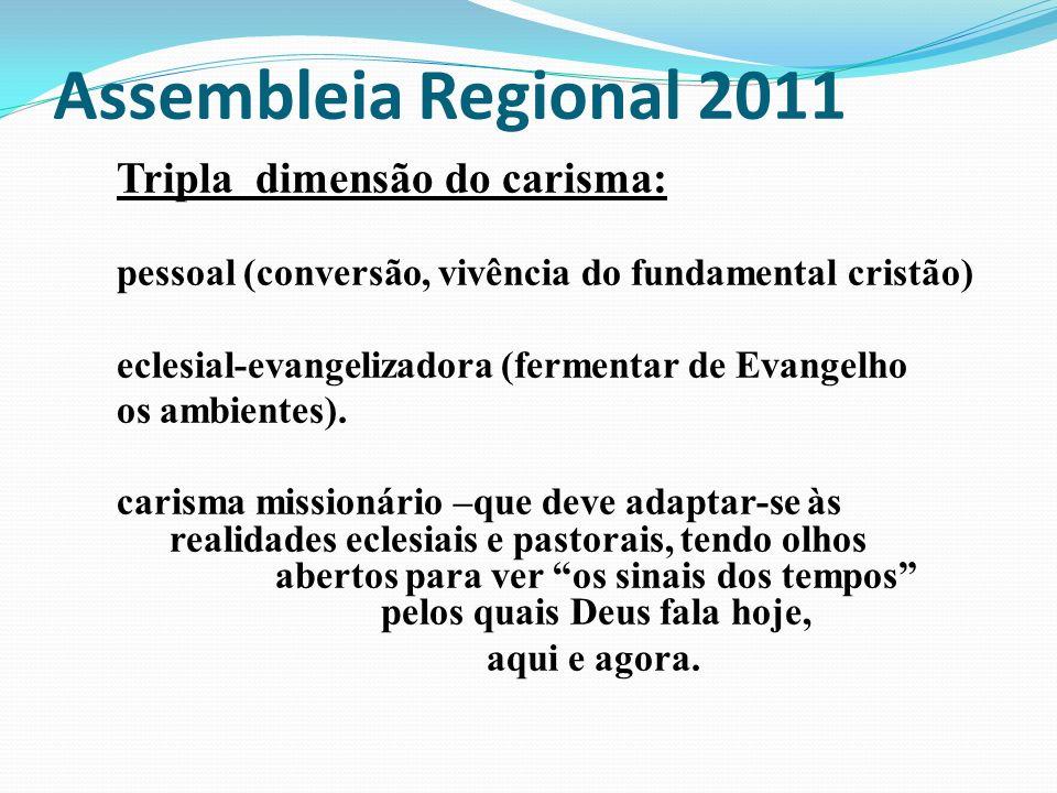 Assembleia Regional 2011 Tripla dimensão do carisma: