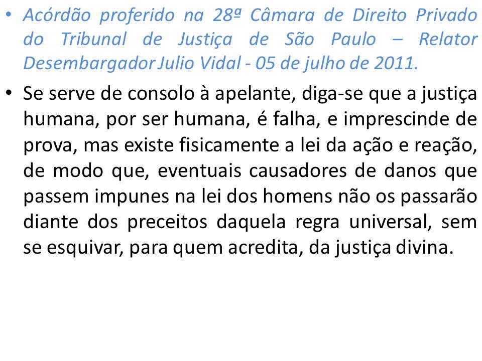 Acórdão proferido na 28ª Câmara de Direito Privado do Tribunal de Justiça de São Paulo – Relator Desembargador Julio Vidal - 05 de julho de 2011.