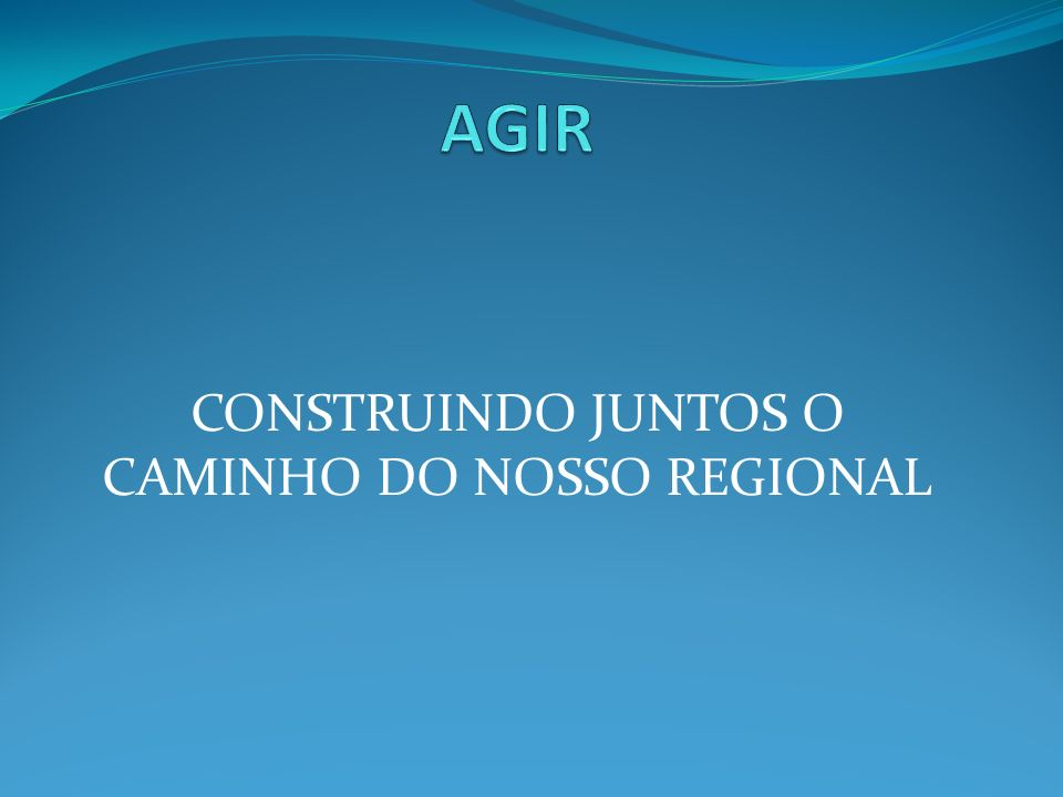 CONSTRUINDO JUNTOS O CAMINHO DO NOSSO REGIONAL