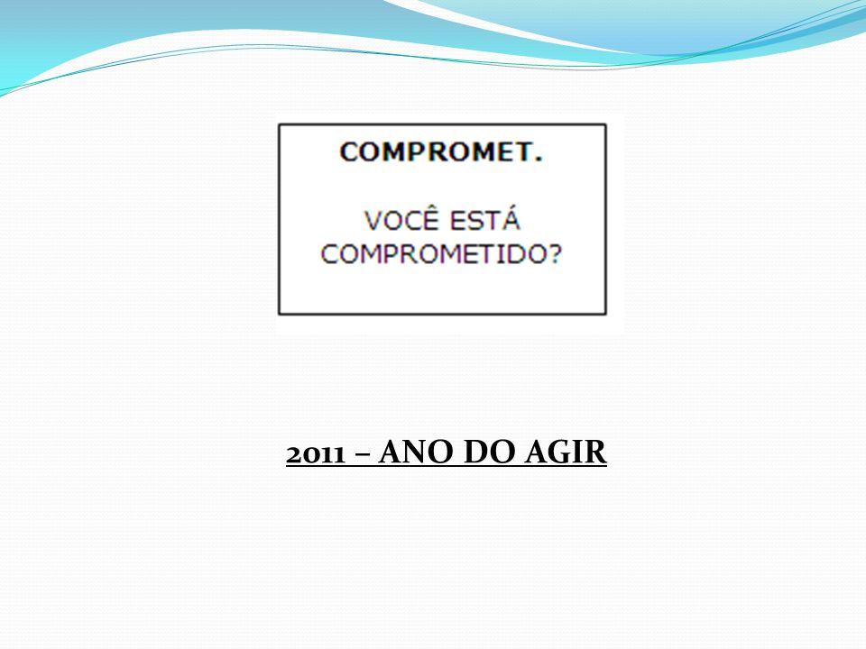 2011 – ANO DO AGIR