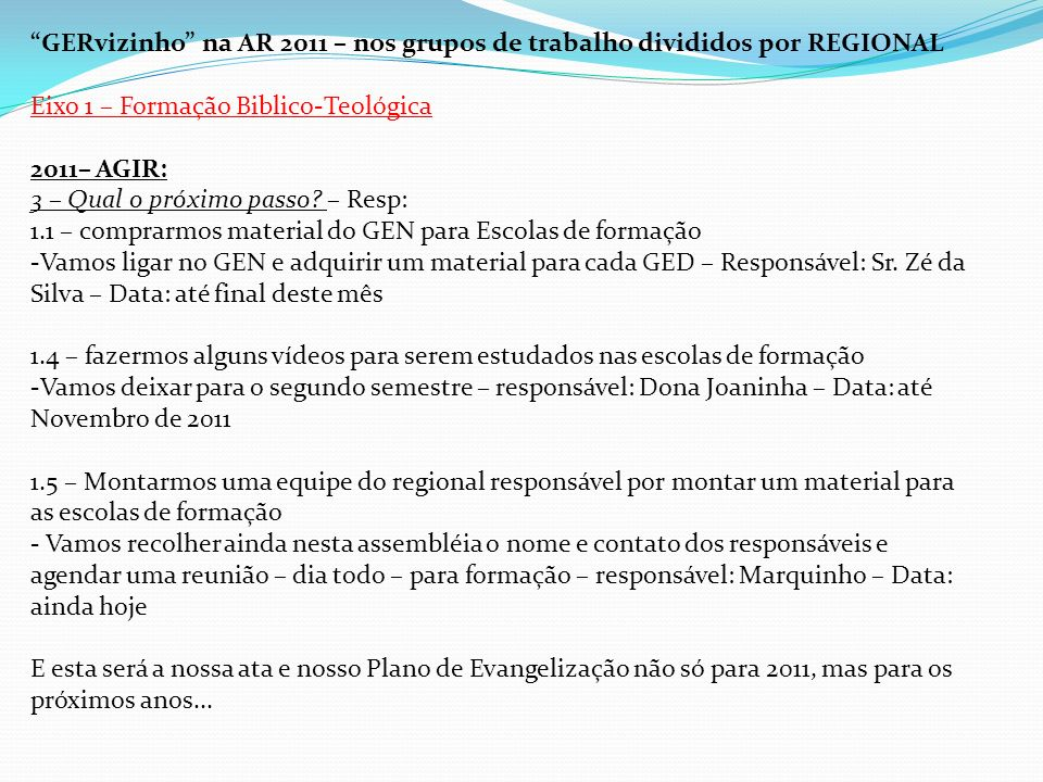 GERvizinho na AR 2011 – nos grupos de trabalho divididos por REGIONAL