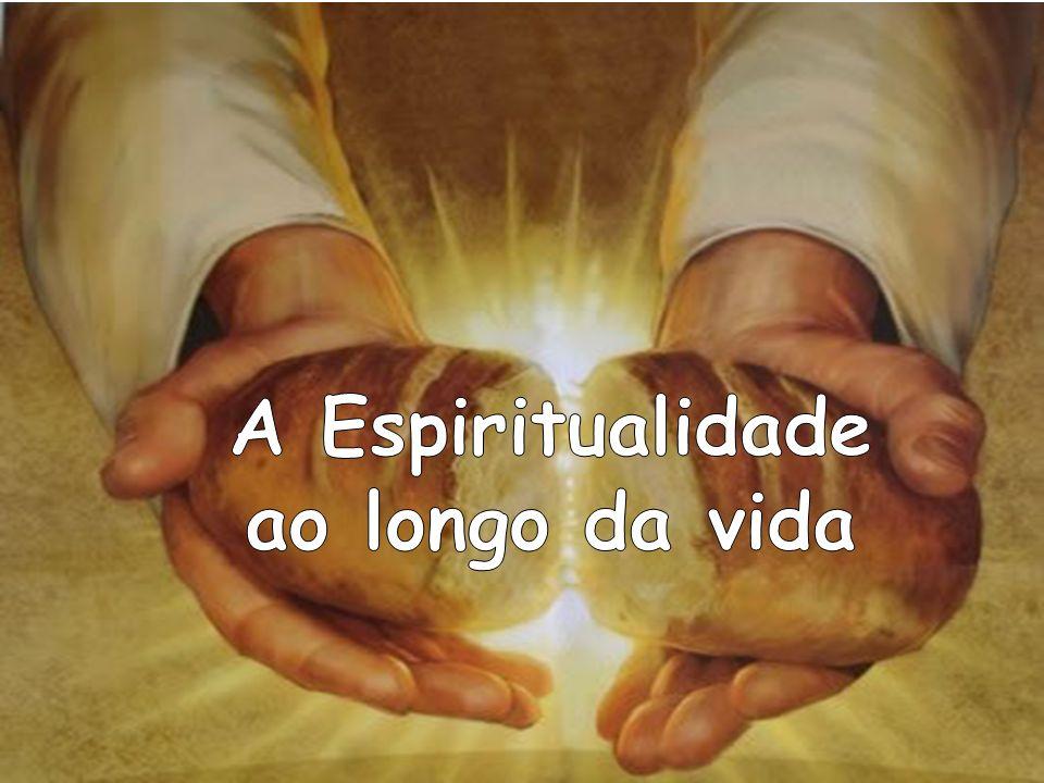 A Espiritualidade ao longo da vida
