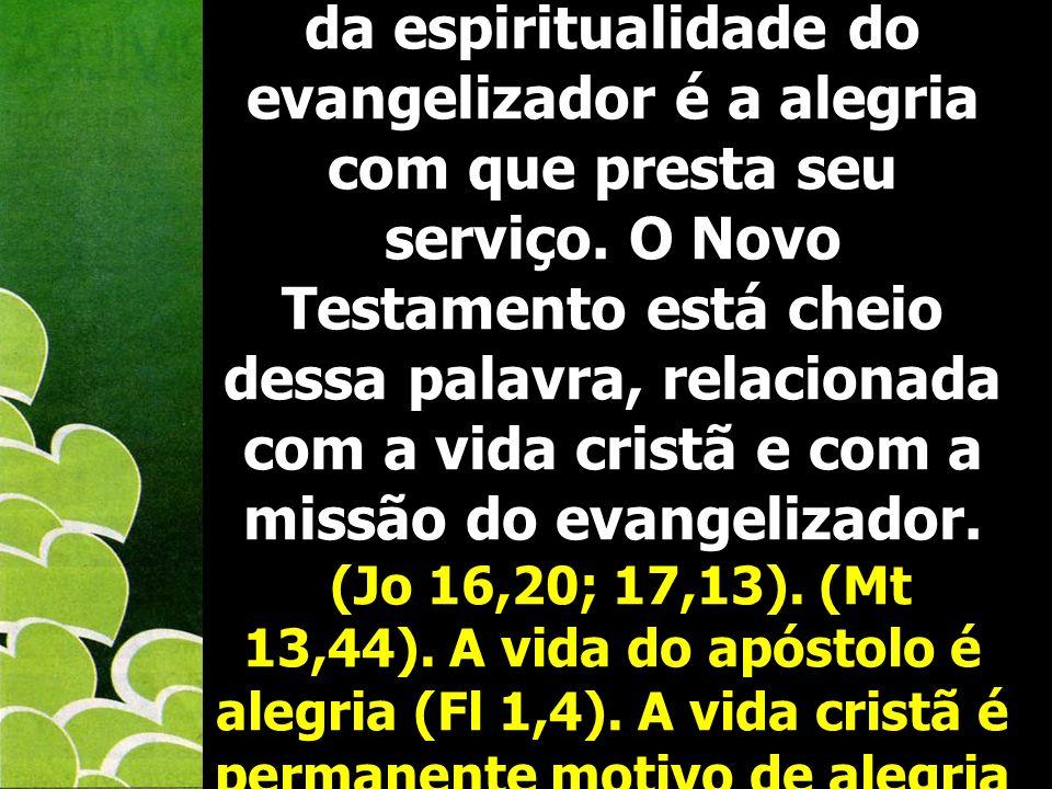 O outro traço importante da espiritualidade do evangelizador é a alegria com que presta seu serviço.