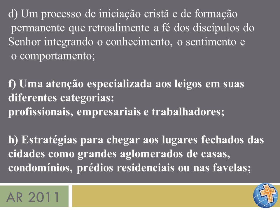 AR 2011 d) Um processo de iniciação cristã e de formação