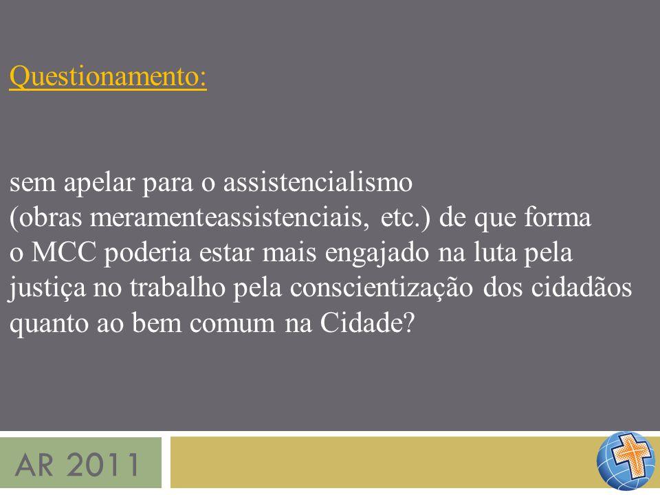 AR 2011 Questionamento: sem apelar para o assistencialismo