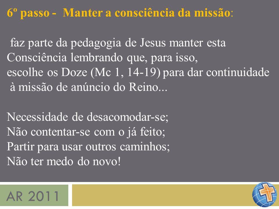 AR 2011 6º passo - Manter a consciência da missão: