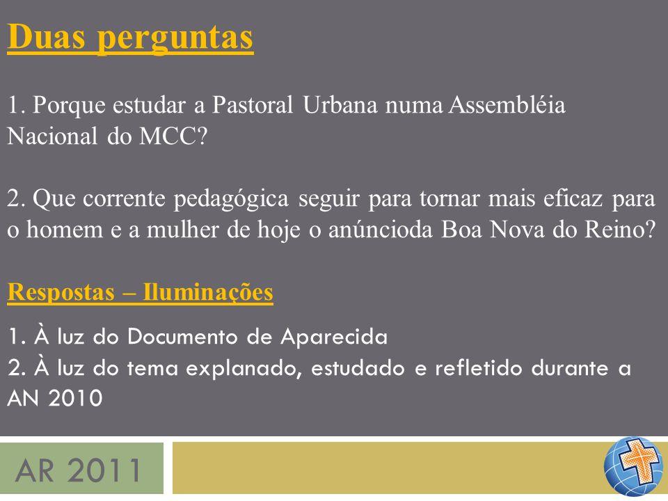 Duas perguntas 1. Porque estudar a Pastoral Urbana numa Assembléia. Nacional do MCC