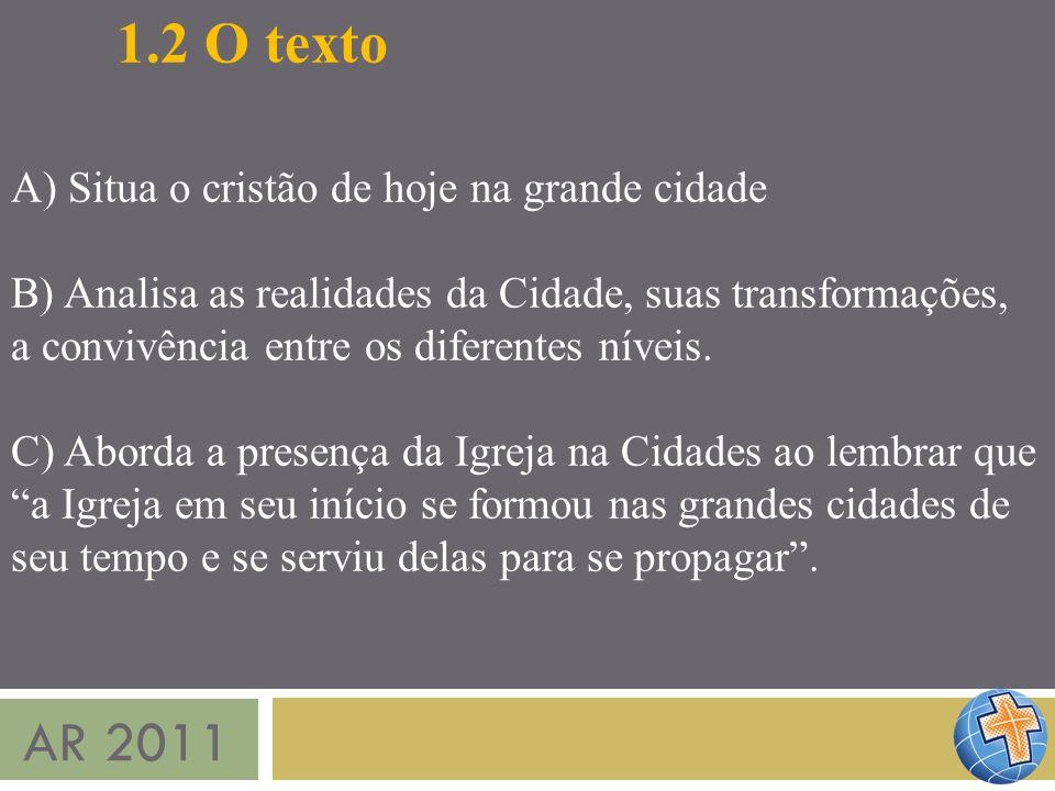 2 O texto AR 2011 A) Situa o cristão de hoje na grande cidade