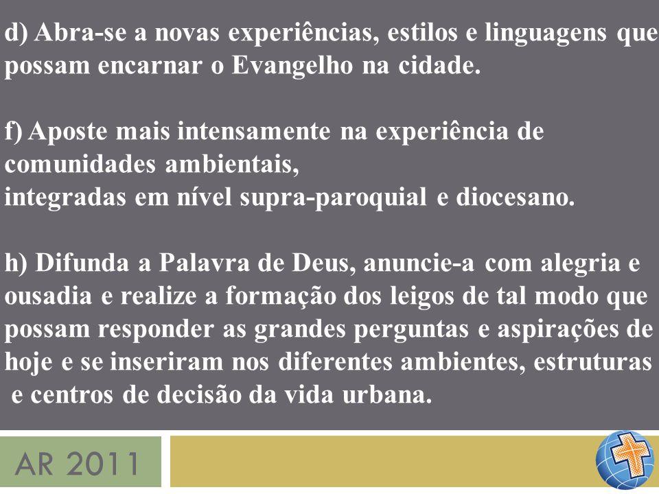 AR 2011 d) Abra-se a novas experiências, estilos e linguagens que