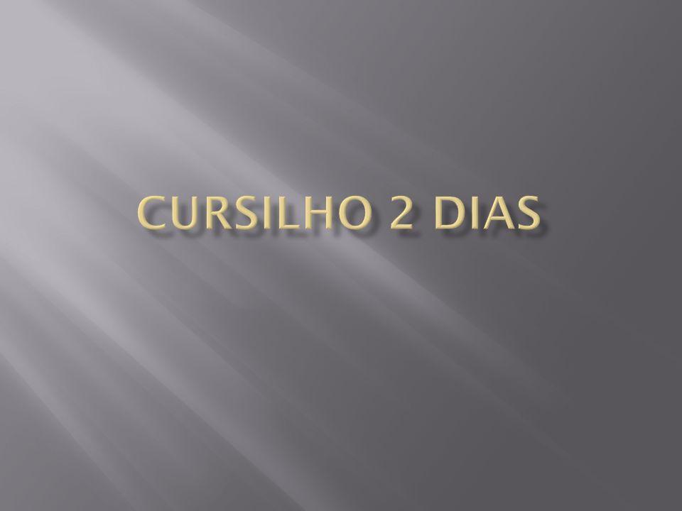 CURSILHO 2 DIAS