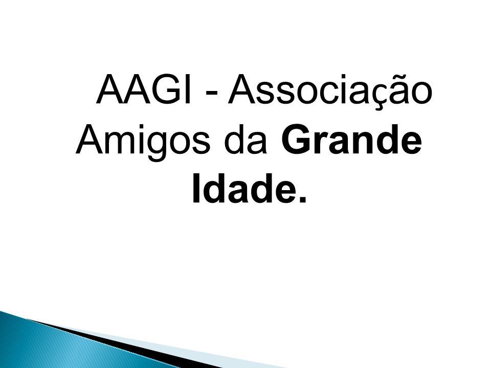 AAGI - Associação Amigos da Grande Idade.